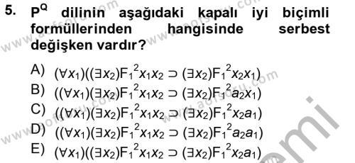 Sosyoloji Bölümü 2. Yarıyıl Sembolik Mantık Dersi 2013 Yılı Bahar Dönemi Dönem Sonu Sınavı 5. Soru
