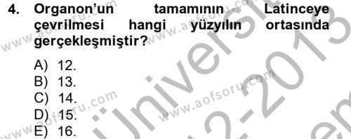 Felsefe Bölümü 6. Yarıyıl Mantığın Gelişimi Dersi 2013 Yılı Bahar Dönemi Dönem Sonu Sınavı 4. Soru