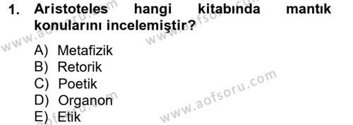 Felsefe Bölümü 8. Yarıyıl Klasik Mantık Dersi 2013 Yılı Bahar Dönemi Ara Sınavı 1. Soru