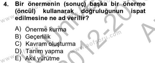 Felsefe Bölümü 8. Yarıyıl Klasik Mantık Dersi 2013 Yılı Bahar Dönemi Ara Sınavı 4. Soru
