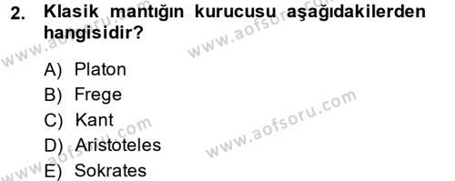 Felsefe Bölümü 8. Yarıyıl Klasik Mantık Dersi 2014 Yılı Bahar Dönemi Ara Sınavı 2. Soru