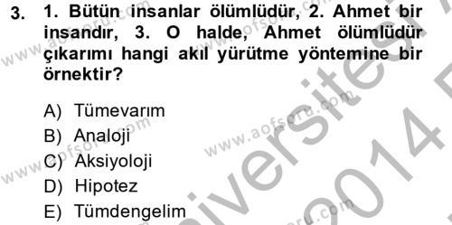 Felsefe Bölümü 8. Yarıyıl Klasik Mantık Dersi 2014 Yılı Bahar Dönemi Ara Sınavı 3. Soru