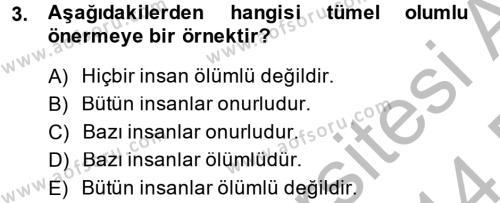 Klasik Mantık Dersi 2013 - 2014 Yılı (Final) Dönem Sonu Sınav Soruları 3. Soru