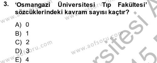 Klasik Mantık Dersi 2014 - 2015 Yılı Dönem Sonu Sınavı 3. Soru