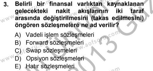 Menkul Kıymetler ve Sermaye Piyasası Bölümü 3. Yarıyıl Menkul Kıymet Yatırımları Dersi 2013 Yılı Güz Dönemi Ara Sınavı 3. Soru