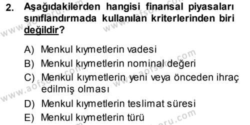 Bankacılık ve Sigortacılık Bölümü 3. Yarıyıl Menkul Kıymet Yatırımları Dersi 2014 Yılı Güz Dönemi Dönem Sonu Sınavı 2. Soru