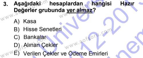 Spor Yönetimi Bölümü 1. Yarıyıl Genel Muhasebe Dersi 2013 Yılı Güz Dönemi Dönem Sonu Sınavı 3. Soru