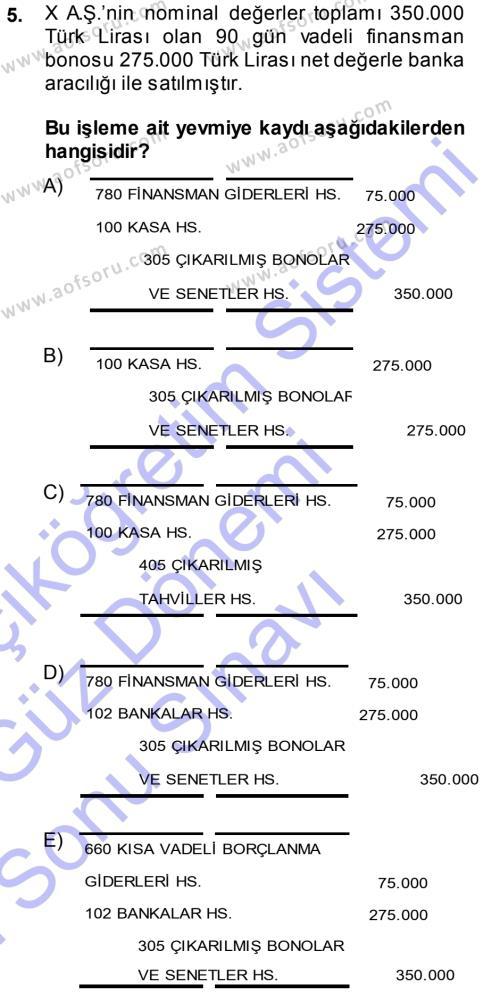 Spor Yönetimi Bölümü 1. Yarıyıl Genel Muhasebe Dersi 2013 Yılı Güz Dönemi Dönem Sonu Sınavı 5. Soru