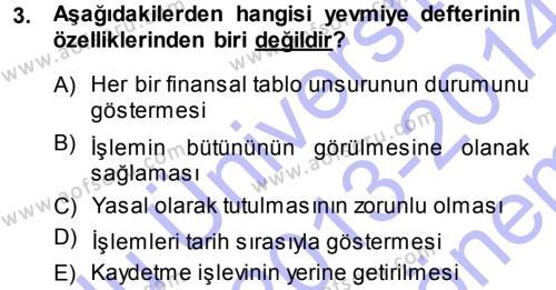 Spor Yönetimi Bölümü 1. Yarıyıl Genel Muhasebe Dersi 2014 Yılı Güz Dönemi Dönem Sonu Sınavı 3. Soru