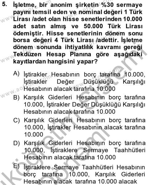 Kamu Yönetimi Bölümü 2. Yarıyıl Genel Muhasebe II Dersi 2014 Yılı Bahar Dönemi Ara Sınavı 5. Soru