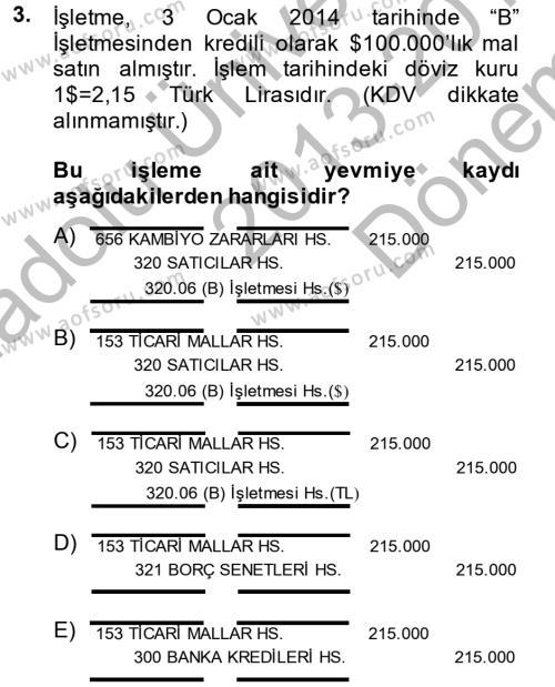 Kamu Yönetimi Bölümü 2. Yarıyıl Genel Muhasebe II Dersi 2014 Yılı Bahar Dönemi Dönem Sonu Sınavı 3. Soru