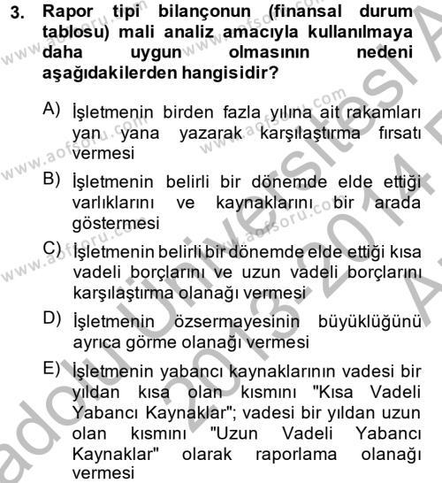 Muhasebe ve Vergi Uygulamaları Bölümü 4. Yarıyıl Mali Analiz Dersi 2014 Yılı Bahar Dönemi Ara Sınavı 3. Soru