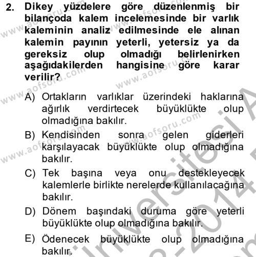 Bankacılık ve Sigortacılık Bölümü 4. Yarıyıl Mali Analiz Dersi 2014 Yılı Bahar Dönemi Dönem Sonu Sınavı 2. Soru