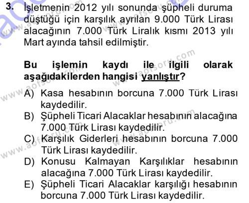 Maliye Bölümü 3. Yarıyıl Envanter ve Bilanço Dersi 2014 Yılı Güz Dönemi Dönem Sonu Sınavı 3. Soru