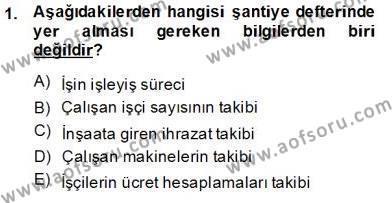 İnşaat ve Gayrimenkul Muhasebesi Dersi 2013 - 2014 Yılı Dönem Sonu Sınavı 1. Soru