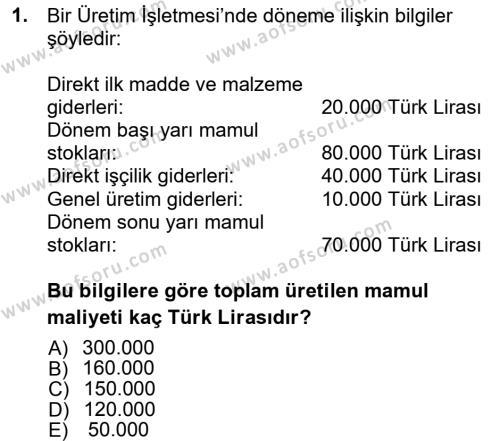Maliyet Muhasebesi Dersi 2012 - 2013 Yılı Ara Sınavı 1. Soru