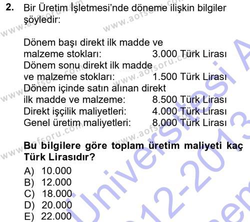 Maliyet Muhasebesi Dersi 2012 - 2013 Yılı Dönem Sonu Sınavı 2. Soru