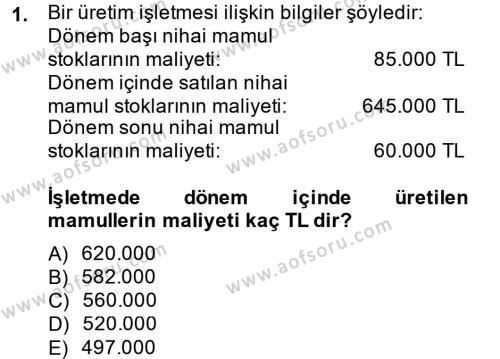 Maliyet Muhasebesi Dersi 2013 - 2014 Yılı Dönem Sonu Sınavı 1. Soru