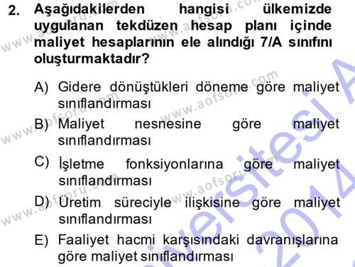Maliyet Muhasebesi Dersi 2013 - 2014 Yılı Dönem Sonu Sınavı 2. Soru