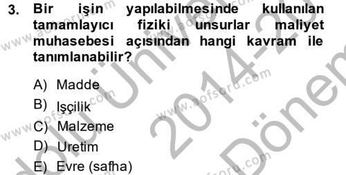 Maliye Bölümü 5. Yarıyıl Maliyet Muhasebesi Dersi 2015 Yılı Güz Dönemi Dönem Sonu Sınavı 3. Soru