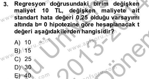 İşletme Bölümü 6. Yarıyıl Maliyet Yönetimi Dersi 2014 Yılı Bahar Dönemi Dönem Sonu Sınavı 3. Soru