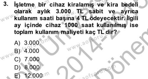 Maliyet Yönetimi Dersi 2014 - 2015 Yılı Dönem Sonu Sınavı 3. Soru