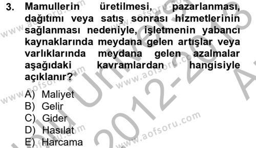 Muhasebe ve Vergi Uygulamaları Bölümü 4. Yarıyıl Maliyet Analizleri Dersi 2013 Yılı Bahar Dönemi Ara Sınavı 3. Soru