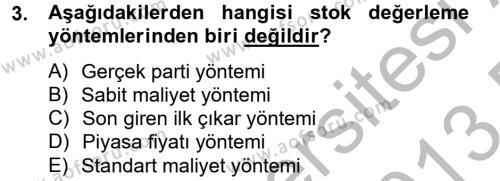 Maliyet Analizleri Dersi 2012 - 2013 Yılı (Final) Dönem Sonu Sınav Soruları 3. Soru