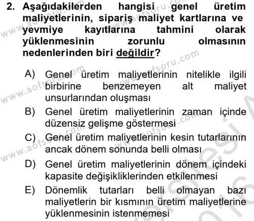 Maliyet Analizleri Dersi 2015 - 2016 Yılı (Final) Dönem Sonu Sınav Soruları 2. Soru