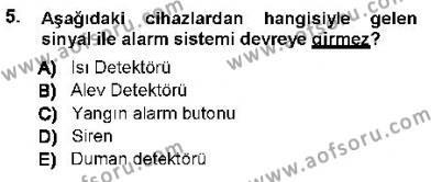 Özel Güvenlik ve Koruma Bölümü 3. Yarıyıl Güvenlik Sistemleri Dersi 2013 Yılı Güz Dönemi Ara Sınavı 5. Soru