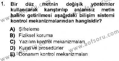 Özel Güvenlik ve Koruma Bölümü 3. Yarıyıl Güvenlik Sistemleri Dersi 2013 Yılı Güz Dönemi Dönem Sonu Sınavı 1. Soru
