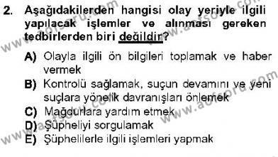 Olaylara Müdahale Esasları Dersi 2012 - 2013 Yılı Ara Sınavı 2. Soru