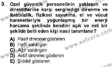 Olaylara Müdahale Esasları Dersi 2012 - 2013 Yılı Dönem Sonu Sınavı 3. Soru