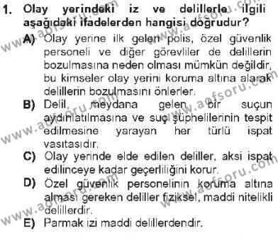 Olaylara Müdahale Esasları Dersi 2012 - 2013 Yılı Tek Ders Sınavı 1. Soru