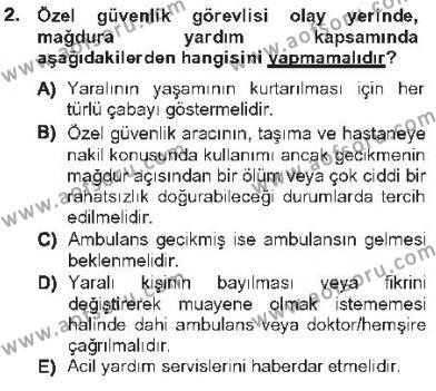 Olaylara Müdahale Esasları Dersi 2012 - 2013 Yılı Tek Ders Sınavı 2. Soru