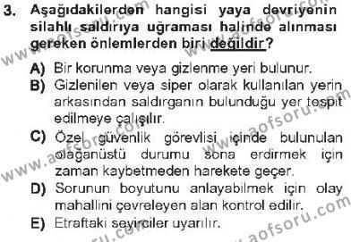 Olaylara Müdahale Esasları Dersi 2012 - 2013 Yılı Tek Ders Sınavı 3. Soru