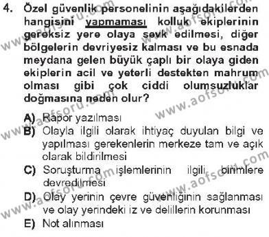 Olaylara Müdahale Esasları Dersi 2012 - 2013 Yılı Tek Ders Sınavı 4. Soru