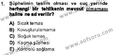 Olaylara Müdahale Esasları Dersi 2013 - 2014 Yılı Ara Sınavı 1. Soru