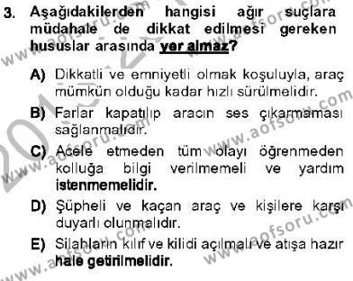 Özel Güvenlik ve Koruma Bölümü 3. Yarıyıl Olaylara Müdahale Esasları Dersi 2014 Yılı Güz Dönemi Ara Sınavı 3. Soru