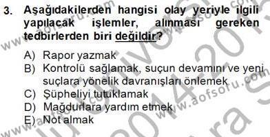 Olaylara Müdahale Esasları Dersi 2014 - 2015 Yılı Ara Sınavı 3. Soru
