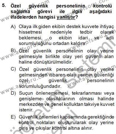 Özel Güvenlik ve Koruma Bölümü 3. Yarıyıl Olaylara Müdahale Esasları Dersi 2015 Yılı Güz Dönemi Ara Sınavı 5. Soru