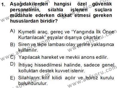 Olaylara Müdahale Esasları Dersi 2014 - 2015 Yılı Dönem Sonu Sınavı 1. Soru