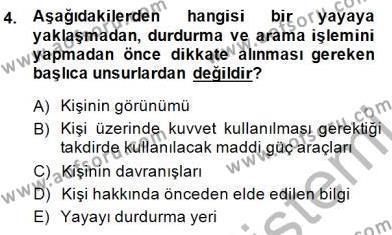 Olaylara Müdahale Esasları Dersi 2014 - 2015 Yılı Dönem Sonu Sınavı 4. Soru