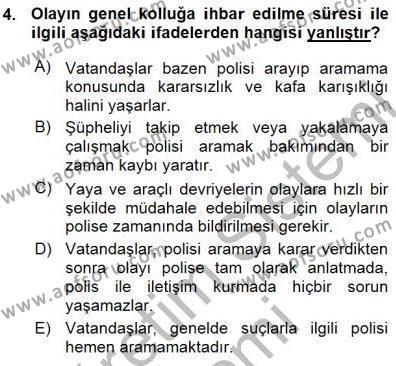 Özel Güvenlik ve Koruma Bölümü 3. Yarıyıl Olaylara Müdahale Esasları Dersi 2016 Yılı Güz Dönemi Ara Sınavı 4. Soru