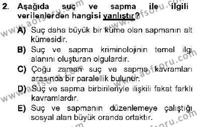 Özel Güvenlik ve Koruma Bölümü 3. Yarıyıl Kriminoloji Dersi 2013 Yılı Güz Dönemi Ara Sınavı 2. Soru