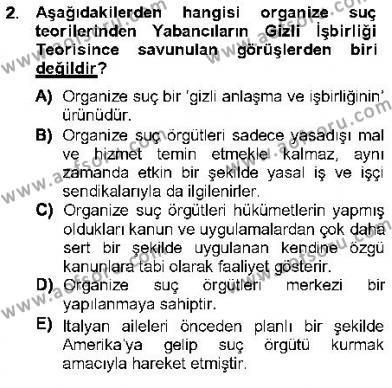 Özel Güvenlik ve Koruma Bölümü 3. Yarıyıl Kriminoloji Dersi 2013 Yılı Güz Dönemi Dönem Sonu Sınavı 2. Soru