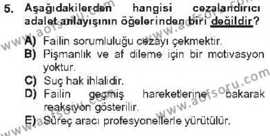 Özel Güvenlik ve Koruma Bölümü 3. Yarıyıl Kriminoloji Dersi 2013 Yılı Güz Dönemi Tek Ders Sınavı 5. Soru
