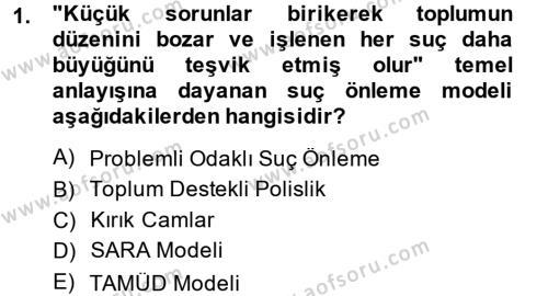 Suç Önleme Modelleri Dersi 2013 - 2014 Yılı (Final) Dönem Sonu Sınav Soruları 1. Soru