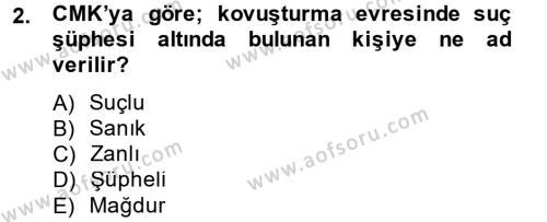 Temel Ceza Muhakemesi Hukuku Bilgisi Dersi 2012 - 2013 Yılı Dönem Sonu Sınavı 2. Soru