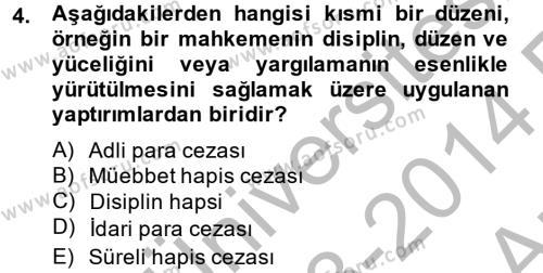 Temel Ceza Muhakemesi Hukuku Bilgisi Dersi 2013 - 2014 Yılı Ara Sınavı 4. Soru